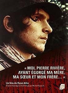Moi, Pierre Rivière ayant égorgé ma mère, ma soeur et mon frère...