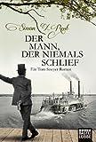 Der Mann, der niemals schlief: Ein Tom-Sawyer-Roman von Simon X. Rost
