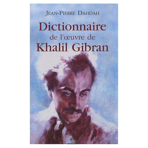 Dictionnaire de l'oeuvre de Khalil Gibran