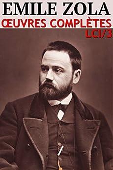 Emile Zola : Oeuvres Complètes: Lci-3 (110 Titres + Iconographie) (lci-ebooks) por Emile Zola