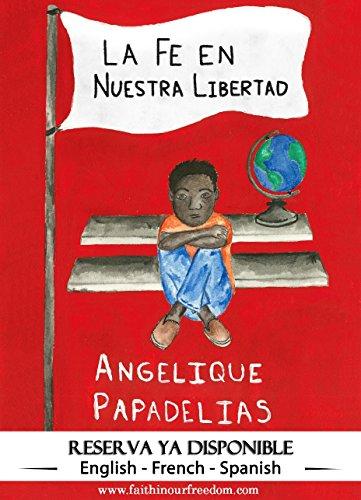 La Fe en Nuestra Libertad por Angelique Papadelias