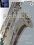 Classic Pop Ballads: The 14 Most Beautiful Popsongs. Alt-Saxophon. Ausgabe mit Online-Audiodatei. (Schott Saxophone Lounge)
