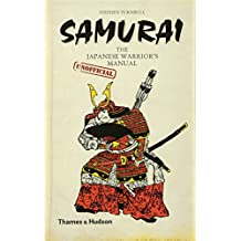 Samurai: The Japanese Warrior's (Unofficial) Manual (Unofficial Manuals)