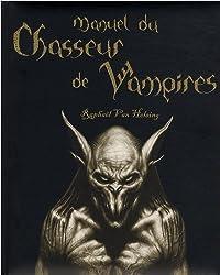 Manuel du chasseur de vampires : Raphaël Van Helsing