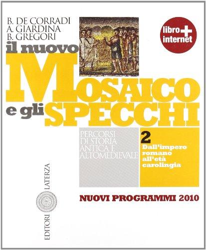 Il nuovo mosaico e gli specchi. Con materiali per il docente. Con espansione online. Per le Scuole superiori: 2