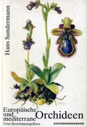 Europäische und mediterrane Orchideen (Eine Bestimmungsflora mit Berücksichtigung der Ökologie)