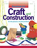Craft and Construction: It's the Process, Not the Product! (Preschool Art)