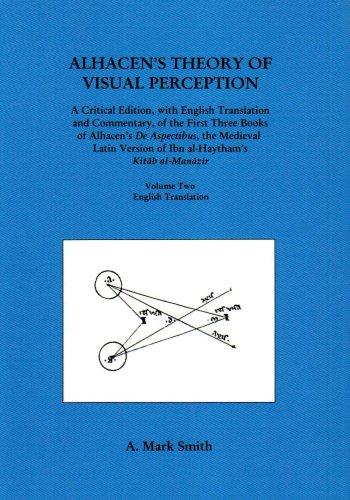 Alhacen's Theory of Visual Perception: First Three Books of Alhacen's De Aspectibus par  A Mark Smith