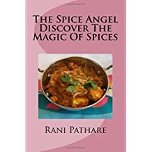 The Spice Angel: Discover The Magic Of Spices