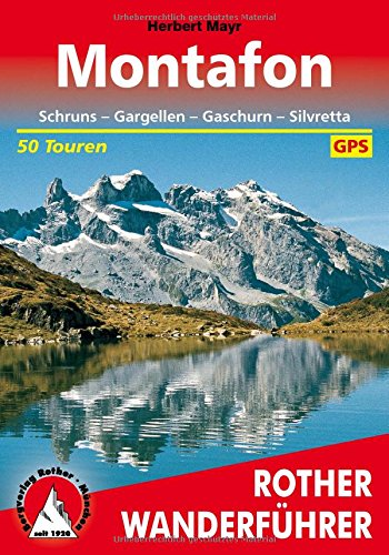 Montafon: Schruns - Gargellen - Gaschurn - Silvretta. 50 Touren. Mit GPS-Daten (Rother Wanderführer)