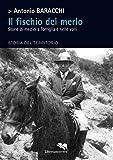 Il fischio del merlo. Storie di medici a Torriglia e nelle valli. Storia del territorio