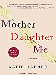 Mother Daughter Me by Katie Hafner (2013-09-02)