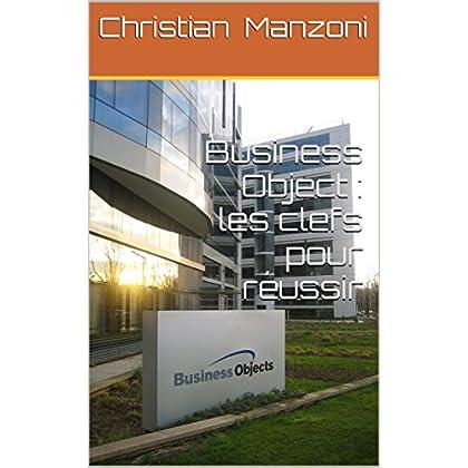 Business Object : les clefs pour réussir