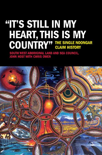 It's Still in My Heart, This is My Country': The Single Noongar Claim History por South West Aboriginal Land and Sea Council