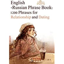 English-Russian Phrase Book: 1200 Phrases for Relationship and Dating (English Edition)