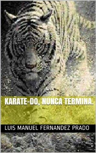 Karate-Do,  Nunca Termina. por Luis manuel fernandez prado