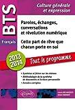 Paroles, échanges, conversations et révolution numérique ; Cette part de rêve que chacun porte en soi : Epreuve de culture générale et expression BTS français