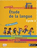 Etude de la langue : Cycle 3: Written by Annick Cautela, 2012 Edition, Publisher: Nathan [Hardcover]