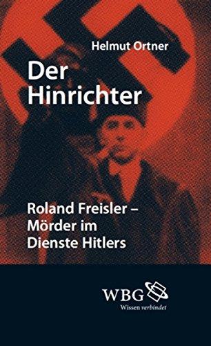 Der Hinrichter: Roland Freisler – Mörder im Dienste Hitlers