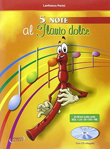 5 note al flauto. Per le Scuole elementari