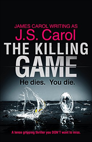 The Killing Game: A tense, gripping thriller you DON'T want to miss by [Carol, J.S., Carol, James]