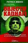 Objectif Kadhafi par Mbeko