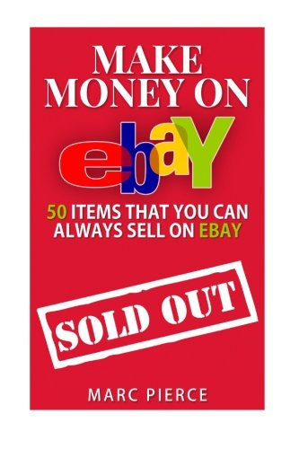 make-money-on-ebay-50-items-that-you-can-always-sell-on-ebay-volume-1-ebay-selling-made-easy