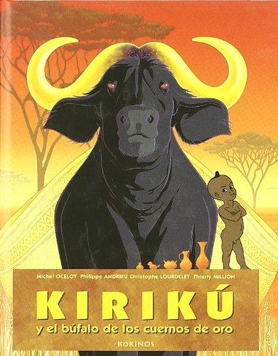 Kirikú y el búfalo de los cuernos de oro (mini): Kirikou et le buffle aux cornes d'or (Kiriku (kokinos)) por Michel Ocelot
