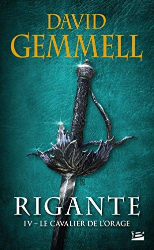 Rigante, T4 : Le Cavalier de l'Orage par David Gemmell