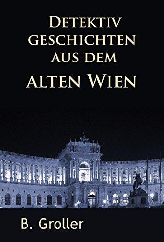 Detektivgeschichten aus dem alten Wien: klassische Krimis