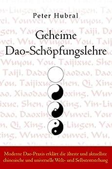 geheime-dao-schpfungslehre-moderne-dao-praxis-erklrt-die-lteste-und-aktuellste-chinesische-und-universelle-welt-und-selbstentstehung