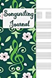 Songwriting Journal: Lyrics Journal, Cornell Notes and Staff Paper with room for Guitar Chords, Lyrics and Music. Songwriting Journal for Musicians, Students , Lyricists. Green Floral Notes