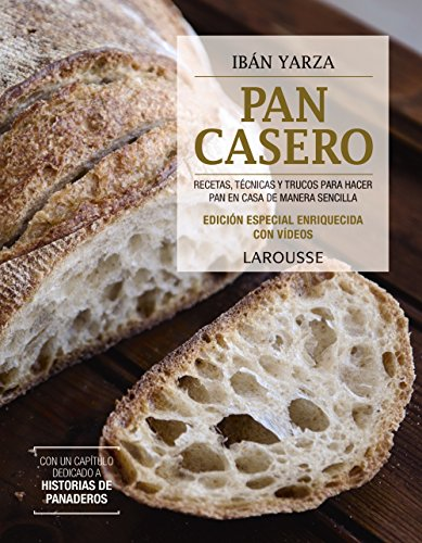 Pan casero. Edición especial (Larousse - Libros Ilustrados/ Prácticos - Gastronomía) por Ibán Yarza