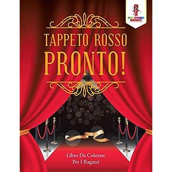 Tappeto Rosso Pronto! : Libro Da Colorare Per I Ragazzi
