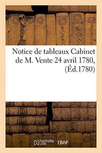 Notice de tableaux Cabinet de M. Vente 24 avril 1780,