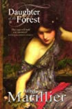 Image de Daughter of the Forest: A Sevenwaters Novel 1