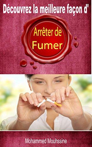 ladda ner online ARRETER DE FUMER: Découvrez La Meilleure Façon d'Arrêter La Cigarette (ARRETER de fumer tout de suite, fumer tue) pdf epub
