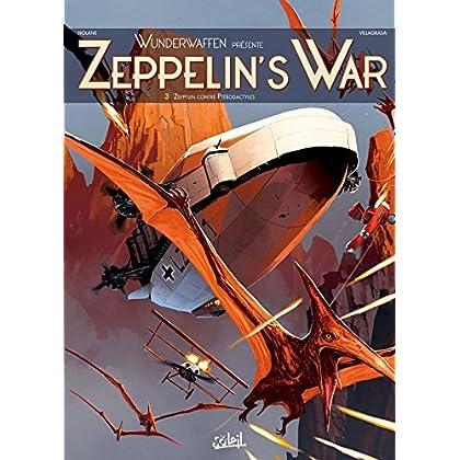 Wunderwaffen présente Zeppelin's war T03 - Zeppelin contre ptérodactyles