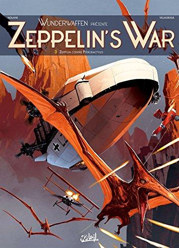 Wunderwaffen présente Zeppelin's war T03 - Zeppelin contre ptérodactyles par Richard D. Nolane, Digikore Studios