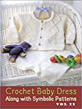 Crochet Baby Items along with Symbolic patterns VOL II (English Edition)