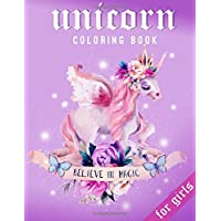 Unicorn Coloring Book For Girls: Believe in Magic | 100 coloring pages, 8.5 x 11 inches