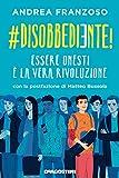 #disobbediente!: Essere onesti è la vera rivoluzione