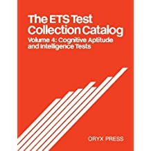 The Ets Test Collection Catalog: Volume 4: Cognitive Aptitude and Intelligence Tests (E T S Test Collection Catalog 2nd ed)