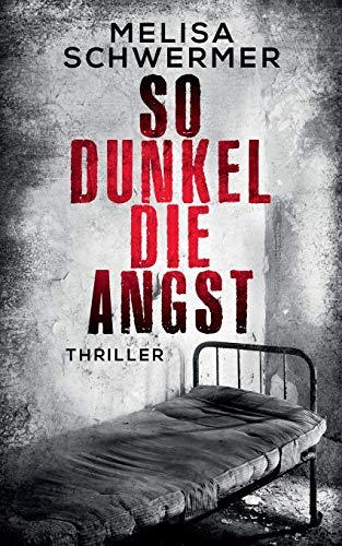 Image of So dunkel die Angst: Thriller