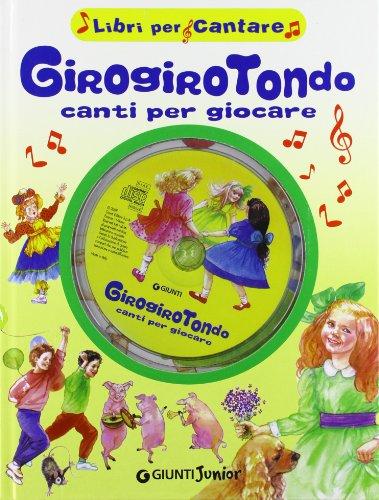 Girogirotondo. Canti per giocare. Ediz. illustrata. Con CD Audio