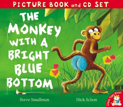 The Monkey with a Bright Blue Bottom. Steve Smallman, Nick Schon (Picture Book and CD Set) by Steve Smallman (2012-04-01)