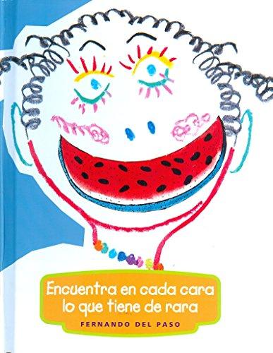 Encuentra en cada cara lo que tiene de rara/Find in each face which is different por Fernando Del Paso
