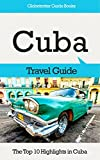 Cuba Travel Guide: The Top 10 Highlights in Cuba (Globetrotter Guide Books) (English Edition)