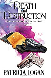 Death and Destruction: Volume 1 by Patricia Logan (2016-06-16)