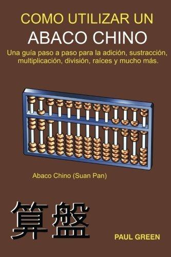 C??mo Utilizar Un Abaco Chino: (Edici??n en Espa??ol) (Spanish Edition) by Mr...
